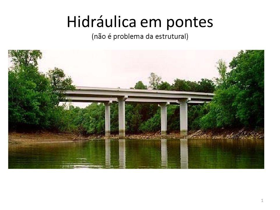 Hidráulica em pontes (não é problema da estrutural)