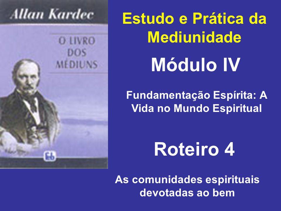 Módulo IV Roteiro 4 Estudo e Prática da Mediunidade