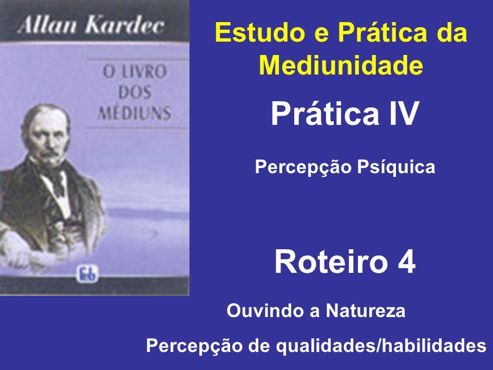 Estudo e Prática da Mediunidade Percepção de qualidades/habilidades