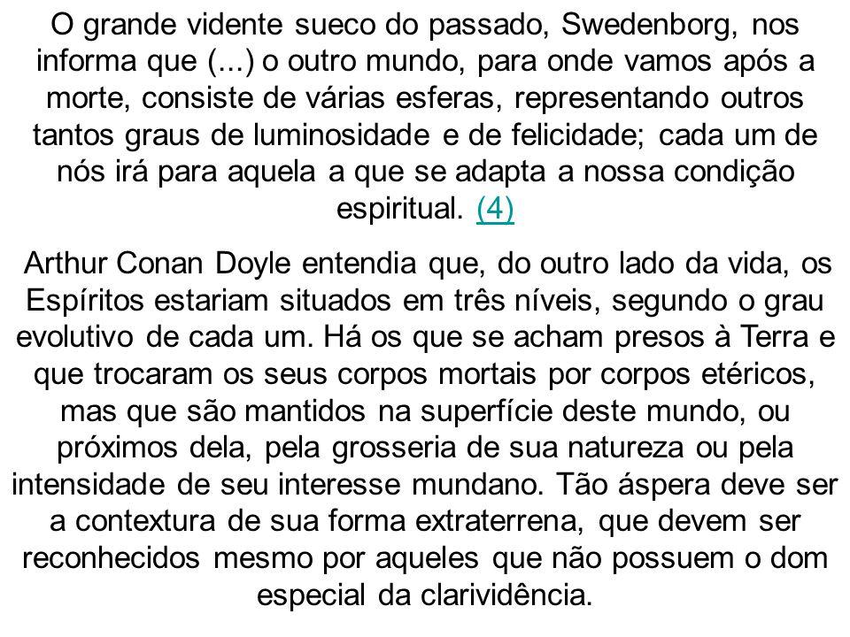 O grande vidente sueco do passado, Swedenborg, nos informa que (
