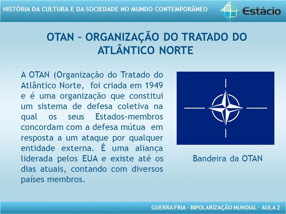 OTAN – ORGANIZAÇÃO DO TRATADO DO ATLÂNTICO NORTE