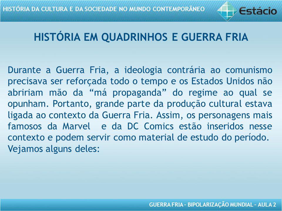 HISTÓRIA EM QUADRINHOS E GUERRA FRIA