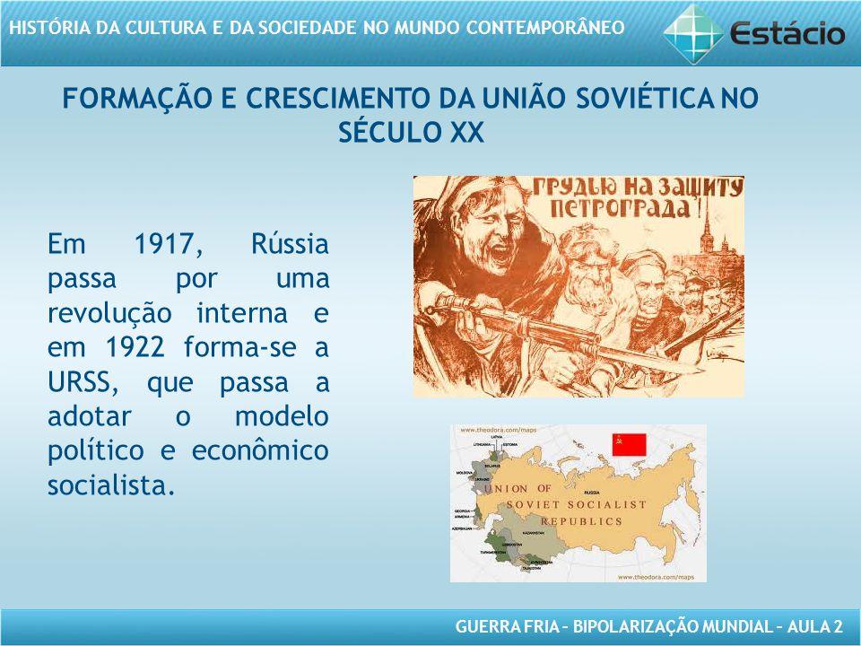 FORMAÇÃO E CRESCIMENTO DA UNIÃO SOVIÉTICA NO SÉCULO XX