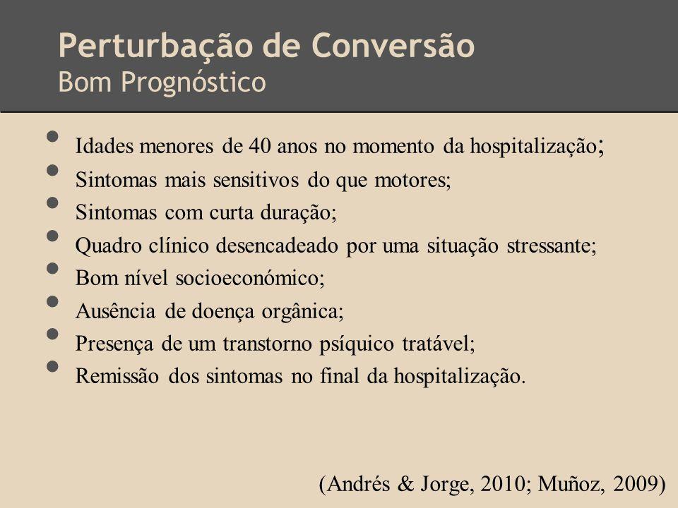Perturbação de Conversão Bom Prognóstico