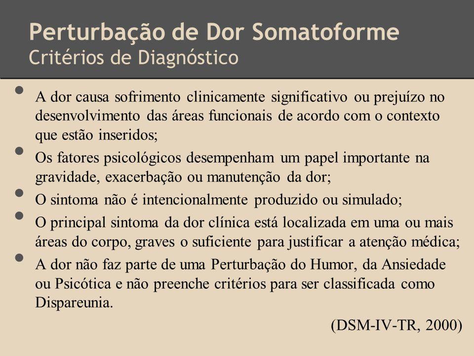 Perturbação de Dor Somatoforme Critérios de Diagnóstico