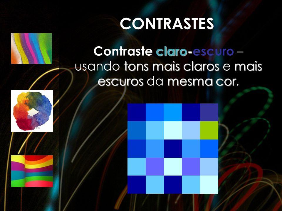 CONTRASTES Contraste claro-escuro – usando tons mais claros e mais escuros da mesma cor.