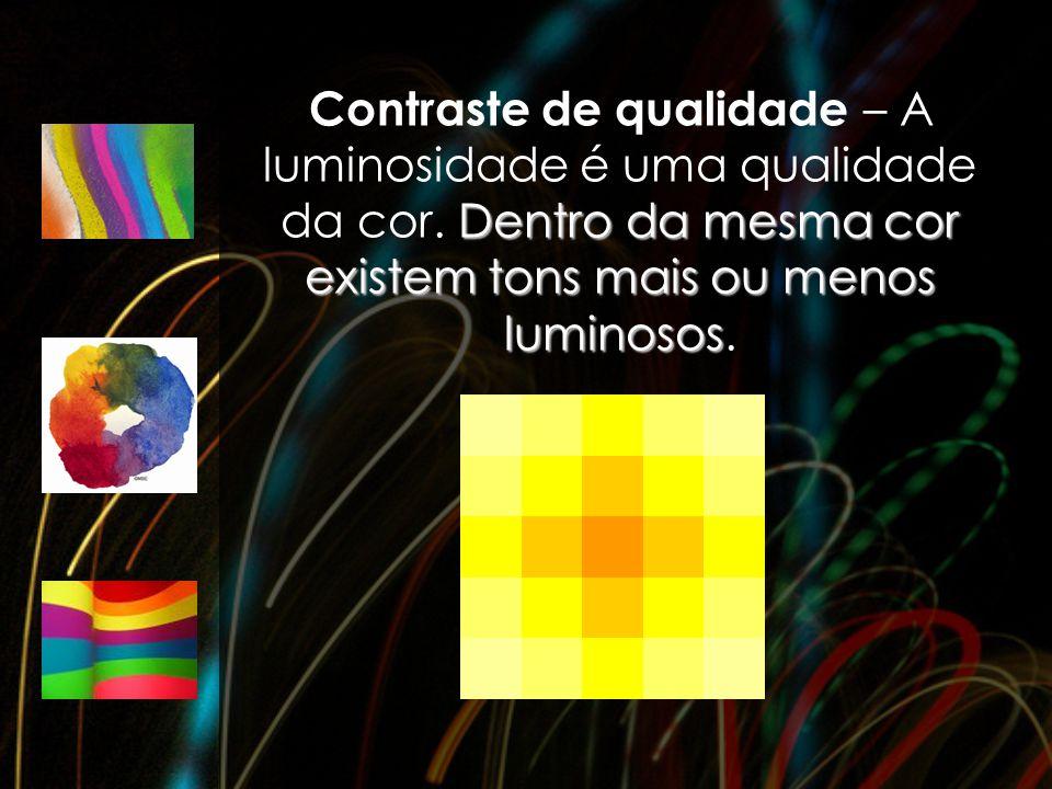 Contraste de qualidade – A luminosidade é uma qualidade da cor