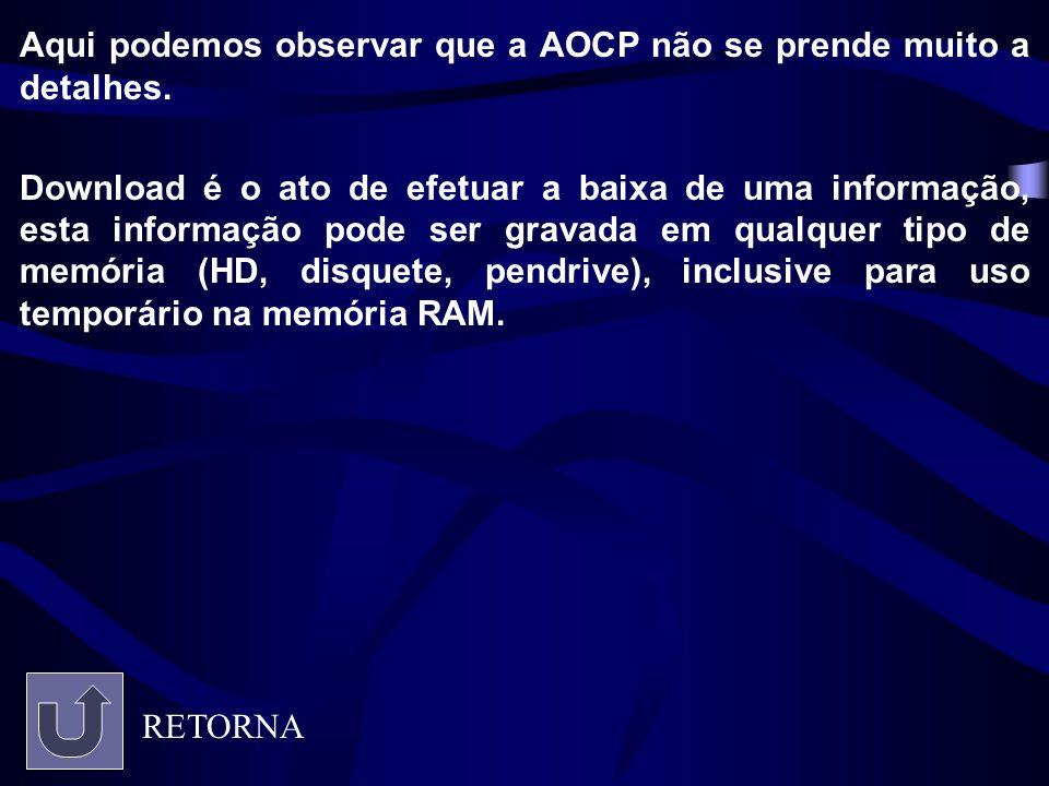 Aqui podemos observar que a AOCP não se prende muito a detalhes.