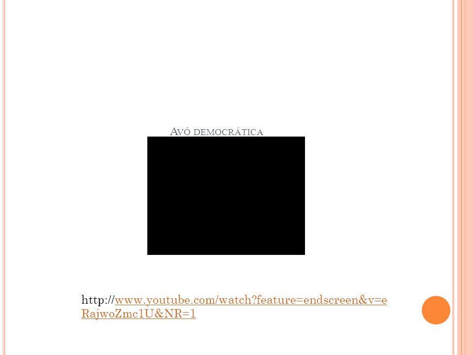 Avó democrática http://www.youtube.com/watch feature=endscreen&v=eRajwoZmc1U&NR=1