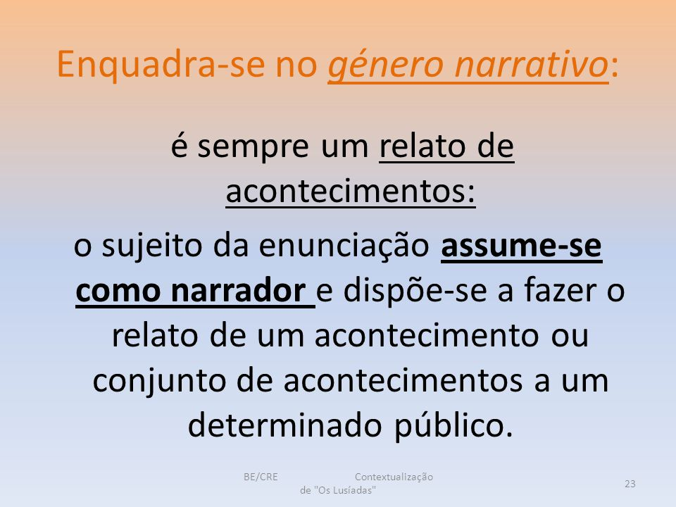 Enquadra-se no género narrativo:
