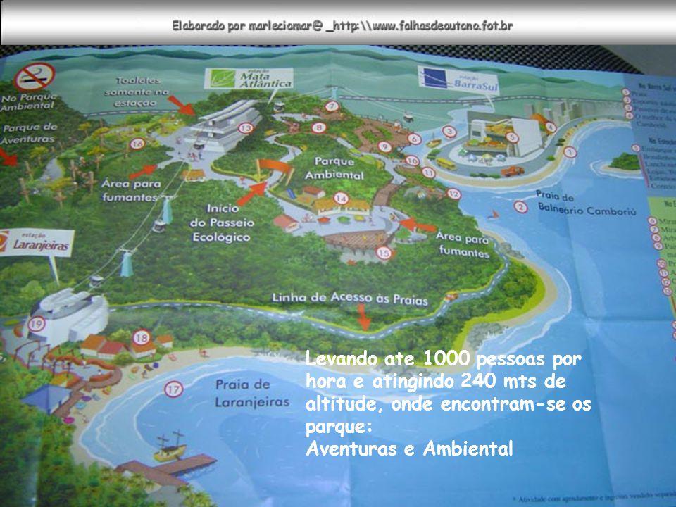 Levando ate 1000 pessoas por hora e atingindo 240 mts de altitude, onde encontram-se os parque: Aventuras e Ambiental