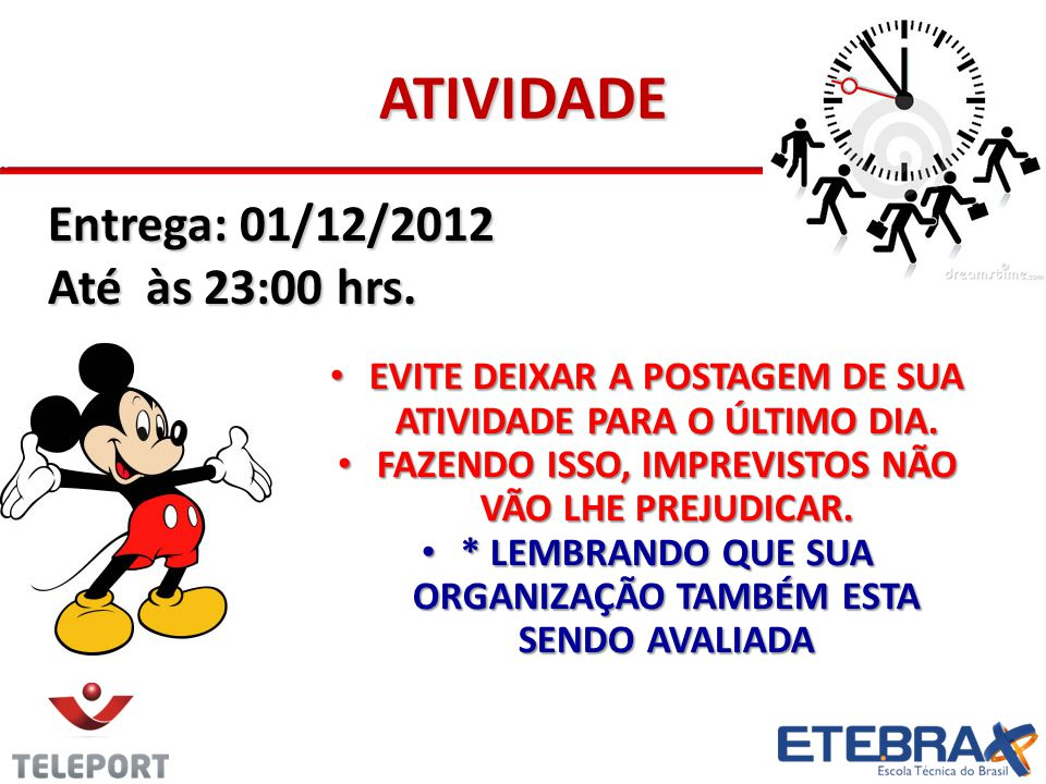 ATIVIDADE Entrega: 01/12/2012 Até às 23:00 hrs.