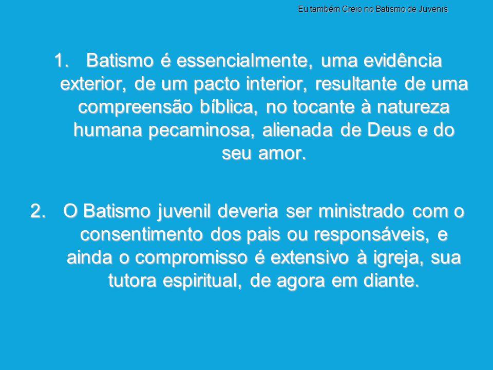 Eu também Creio no Batismo de Juvenis