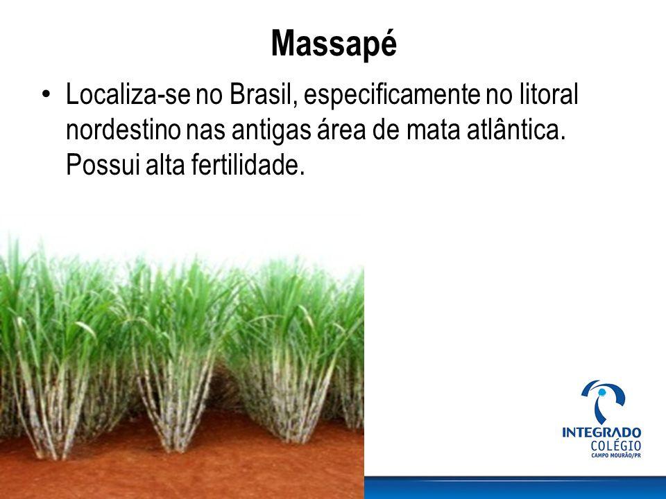 Massapé Localiza-se no Brasil, especificamente no litoral nordestino nas antigas área de mata atlântica.