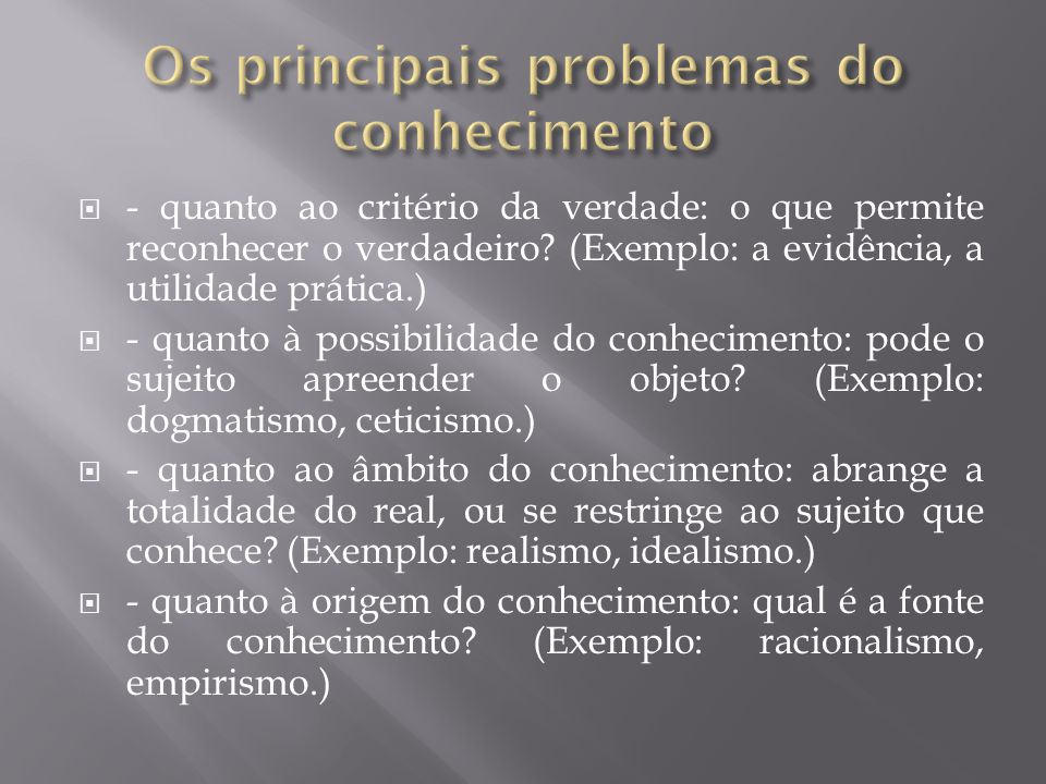 Os principais problemas do conhecimento