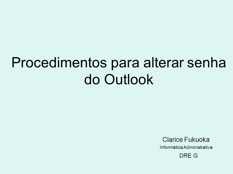 Procedimentos para alterar senha do Outlook