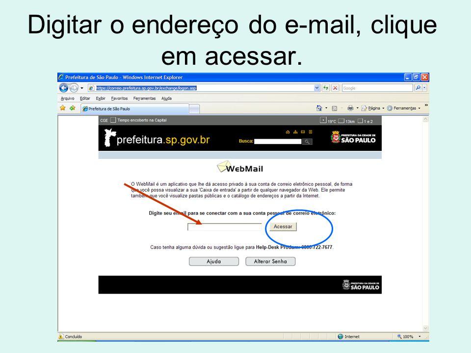 Digitar o endereço do e-mail, clique em acessar.