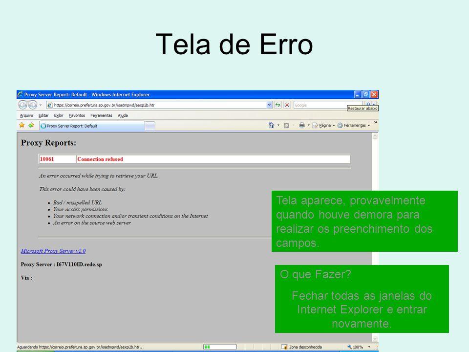 Fechar todas as janelas do Internet Explorer e entrar novamente.