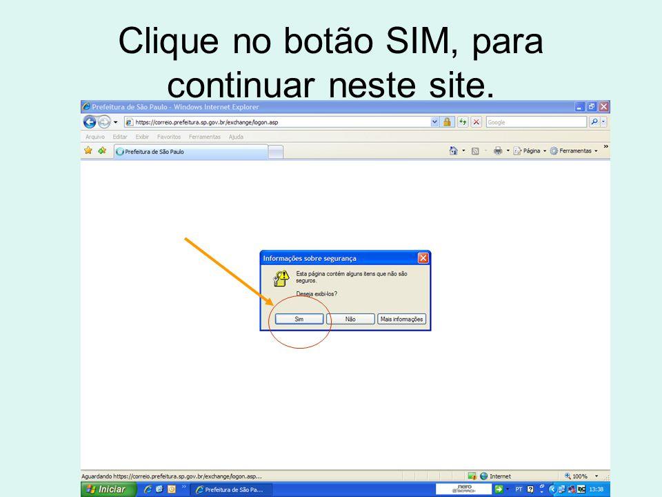 Clique no botão SIM, para continuar neste site.