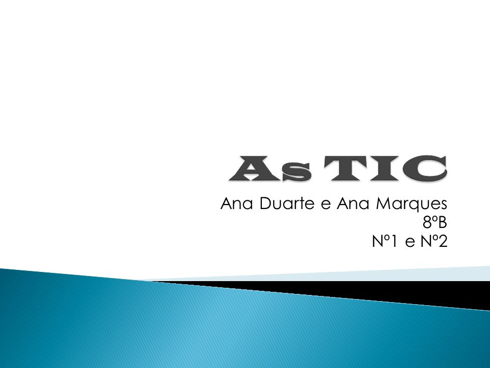 Ana Duarte e Ana Marques 8ºB Nº1 e Nº2