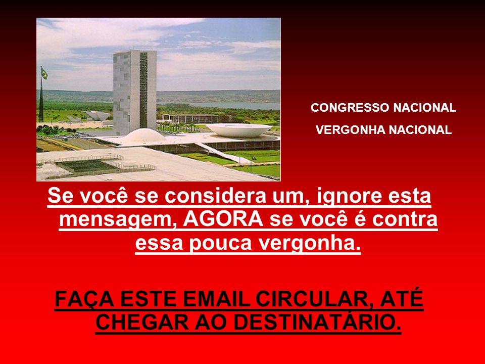 FAÇA ESTE EMAIL CIRCULAR, ATÉ CHEGAR AO DESTINATÁRIO.