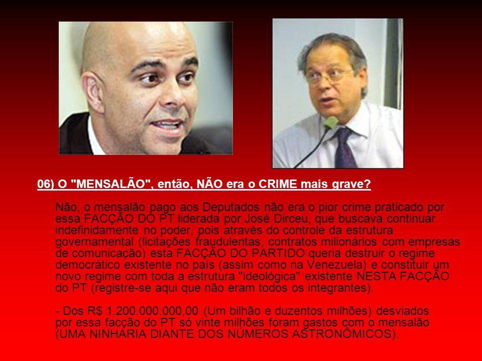 06) O MENSALÃO , então, NÃO era o CRIME mais grave