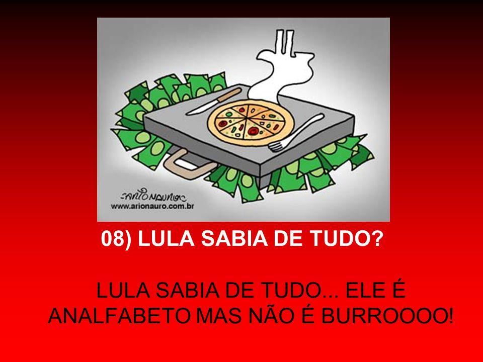08) LULA SABIA DE TUDO. LULA SABIA DE TUDO