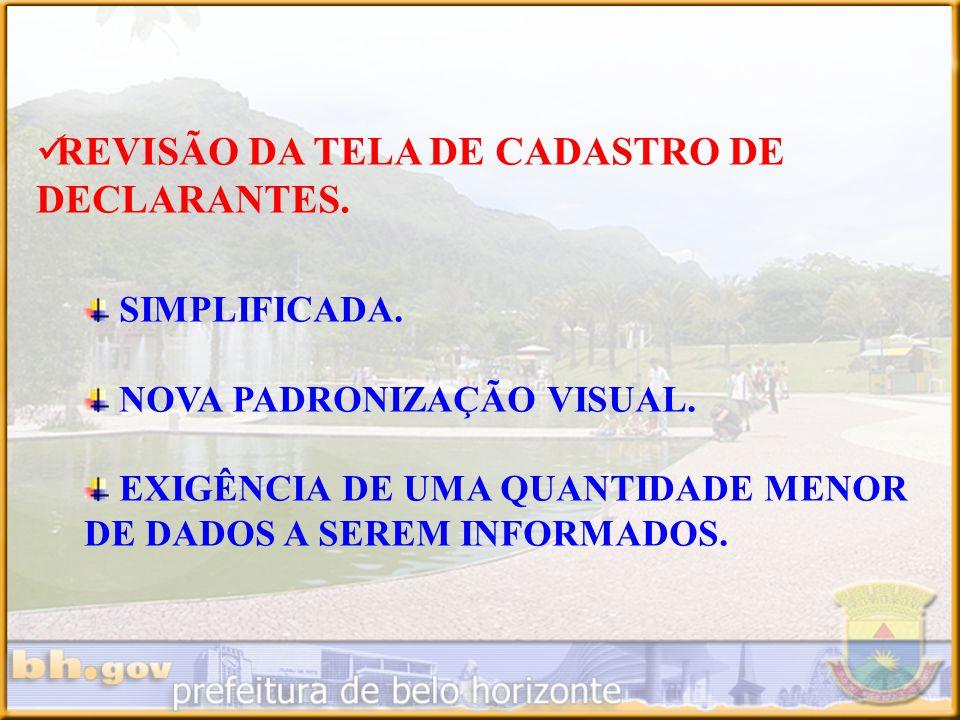 REVISÃO DA TELA DE CADASTRO DE DECLARANTES.