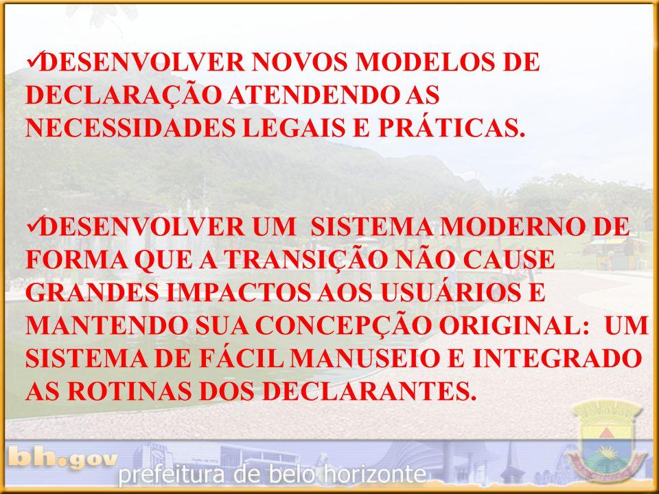 DESENVOLVER NOVOS MODELOS DE DECLARAÇÃO ATENDENDO AS NECESSIDADES LEGAIS E PRÁTICAS.