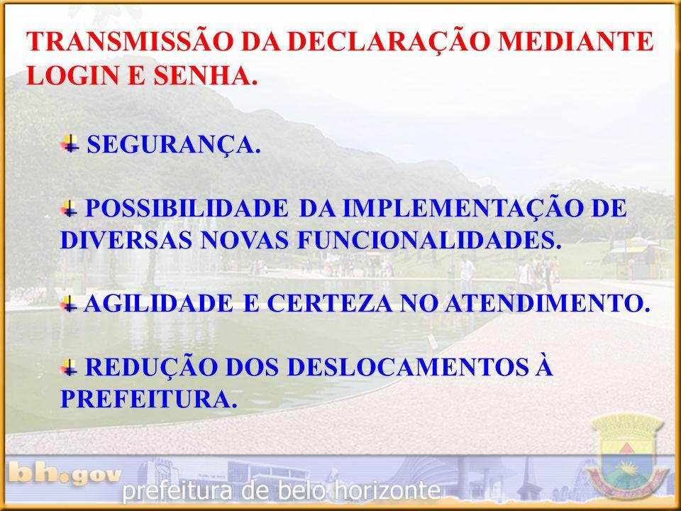 TRANSMISSÃO DA DECLARAÇÃO MEDIANTE LOGIN E SENHA.