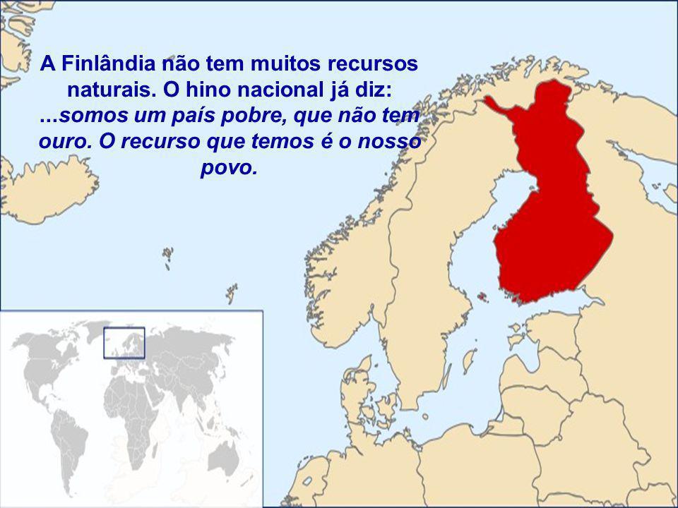 A Finlândia não tem muitos recursos naturais. O hino nacional já diz: