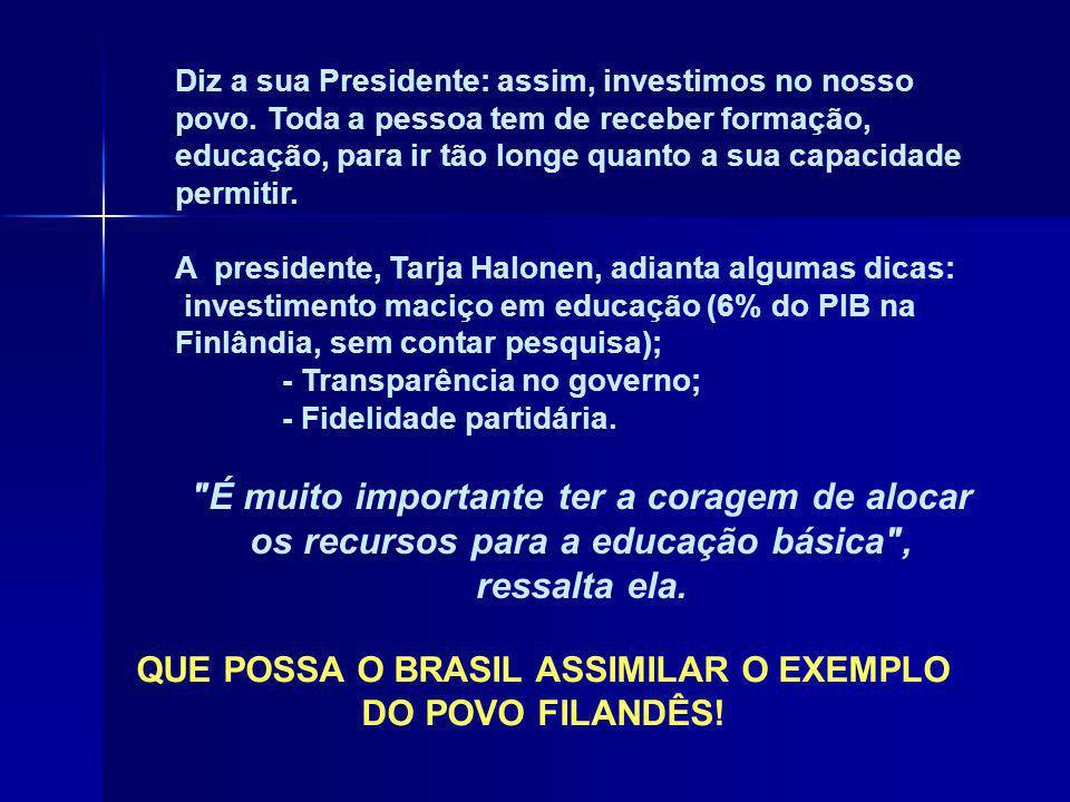QUE POSSA O BRASIL ASSIMILAR O EXEMPLO DO POVO FILANDÊS!