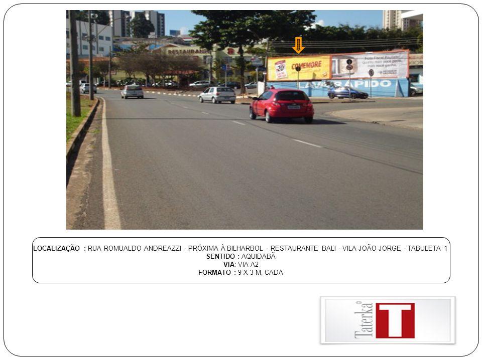 LOCALIZAÇÃO : RUA ROMUALDO ANDREAZZI - PRÓXIMA À BILHARBOL - RESTAURANTE BALI - VILA JOÃO JORGE - TABULETA 1