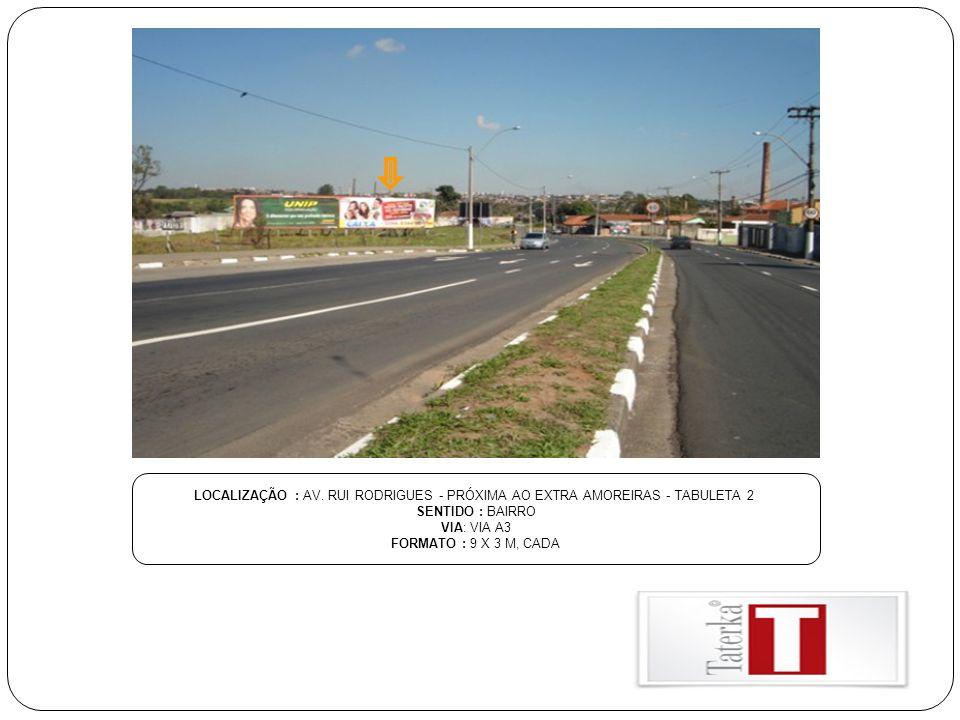 LOCALIZAÇÃO : AV. RUI RODRIGUES - PRÓXIMA AO EXTRA AMOREIRAS - TABULETA 2