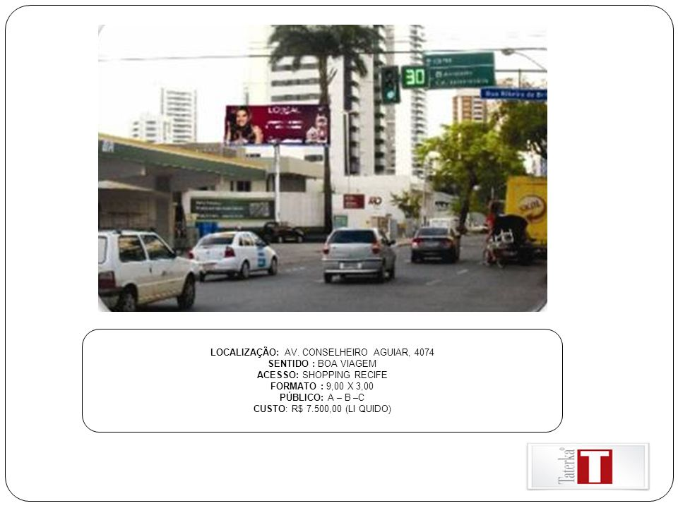 LOCALIZAÇÃO: AV. CONSELHEIRO AGUIAR, 4074 SENTIDO : BOA VIAGEM