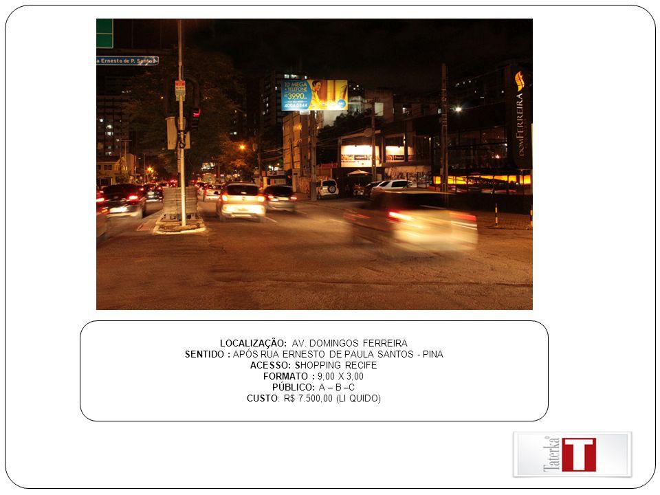 LOCALIZAÇÃO: AV. DOMINGOS FERREIRA