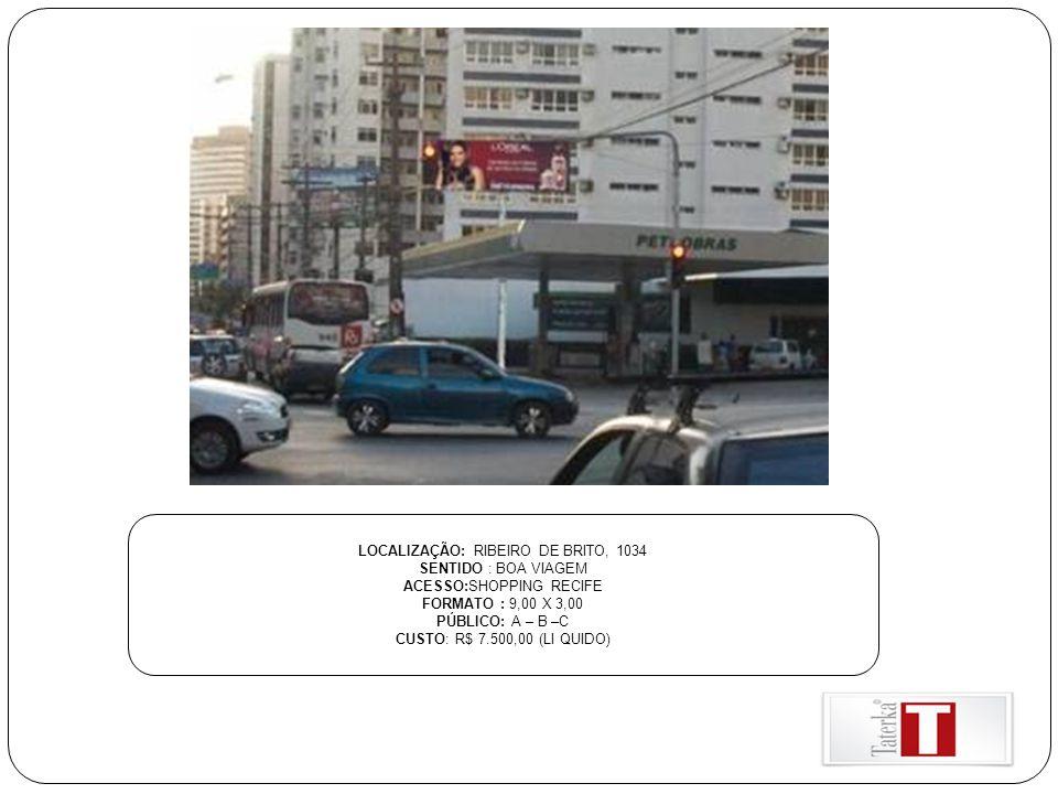 LOCALIZAÇÃO: RIBEIRO DE BRITO, 1034 SENTIDO : BOA VIAGEM