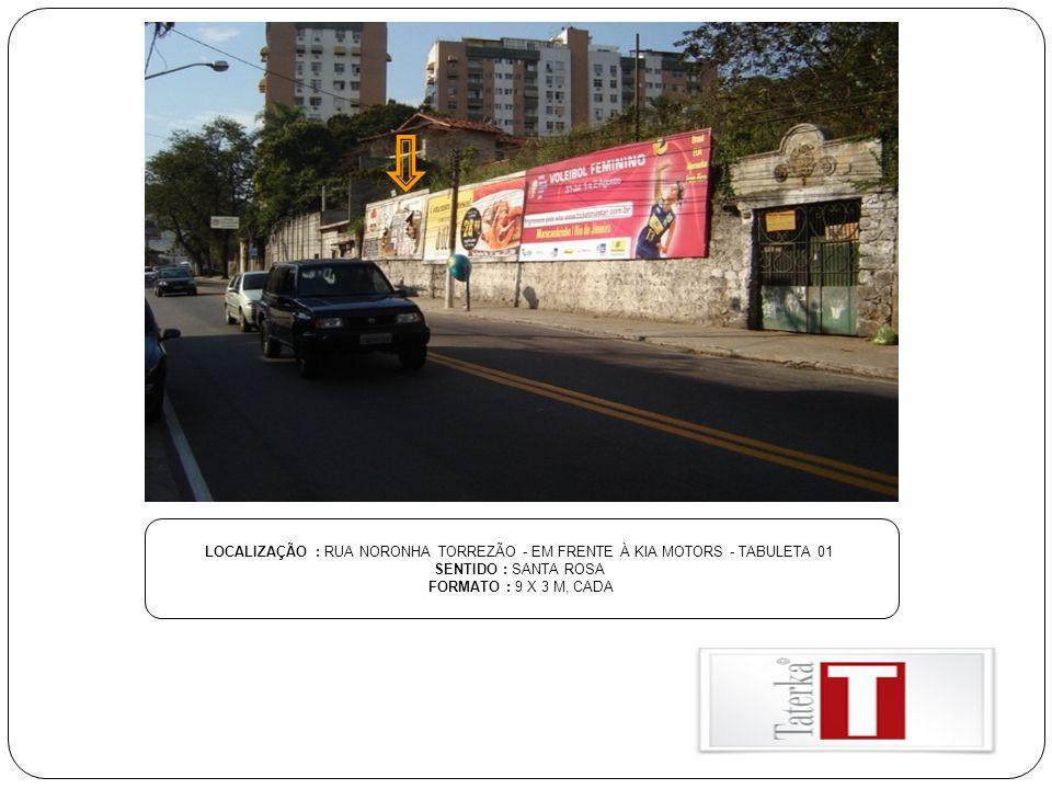 LOCALIZAÇÃO : RUA NORONHA TORREZÃO - EM FRENTE À KIA MOTORS - TABULETA 01