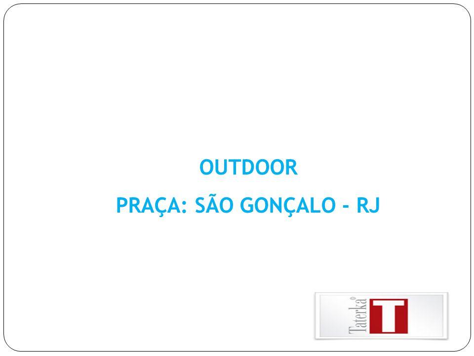 OUTDOOR PRAÇA: SÃO GONÇALO - RJ