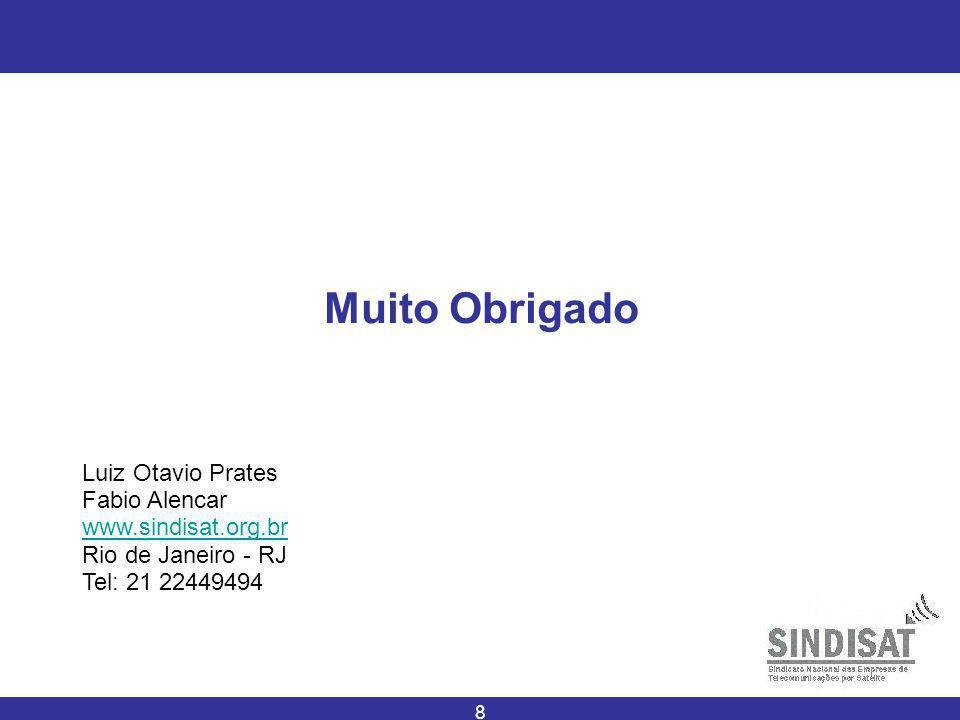 Muito Obrigado Luiz Otavio Prates Fabio Alencar www.sindisat.org.br