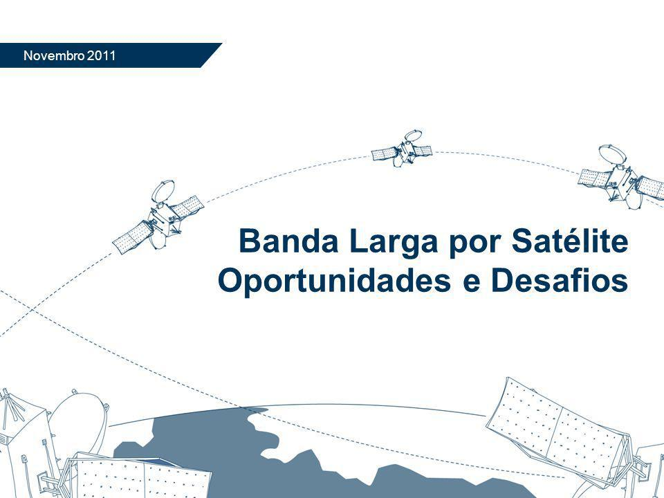 Banda Larga por Satélite Oportunidades e Desafios
