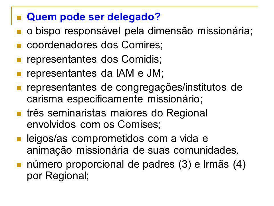 Quem pode ser delegado o bispo responsável pela dimensão missionária; coordenadores dos Comires; representantes dos Comidis;
