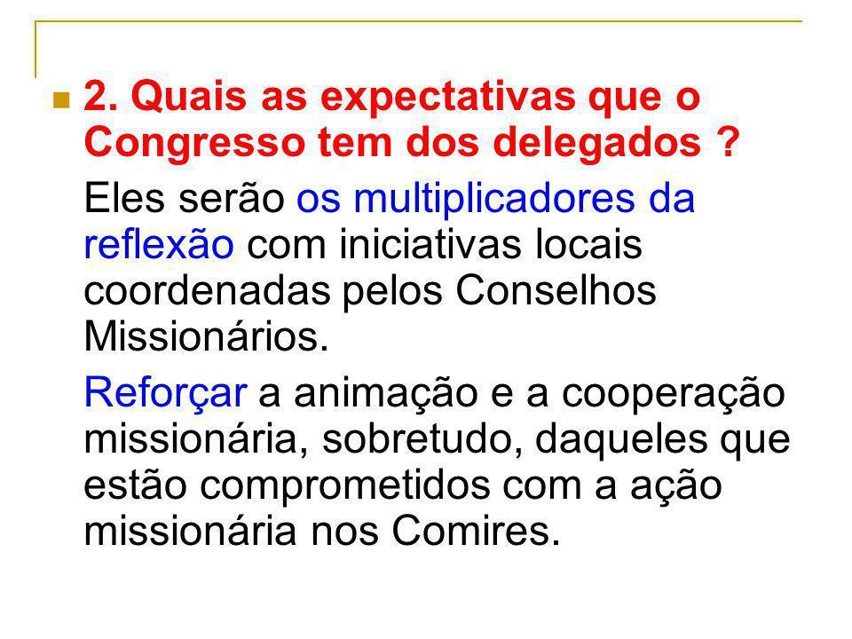 2. Quais as expectativas que o Congresso tem dos delegados