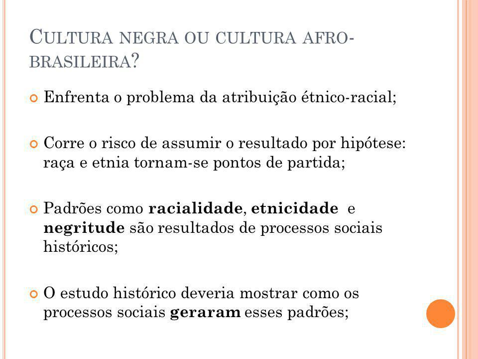 Cultura negra ou cultura afro-brasileira