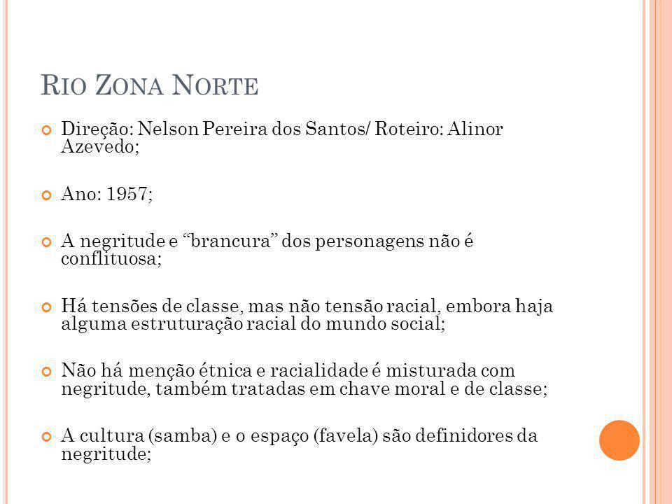 Rio Zona Norte Direção: Nelson Pereira dos Santos/ Roteiro: Alinor Azevedo; Ano: 1957;
