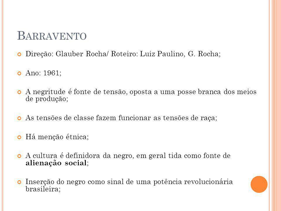 Barravento Direção: Glauber Rocha/ Roteiro: Luiz Paulino, G. Rocha;