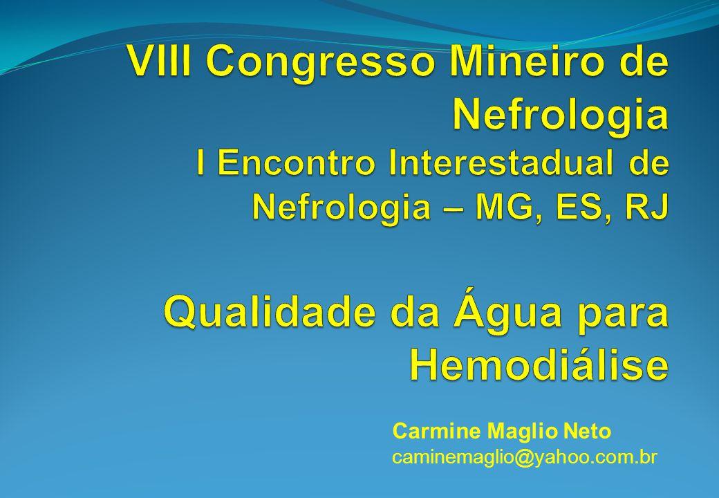 VIII Congresso Mineiro de Nefrologia I Encontro Interestadual de Nefrologia – MG, ES, RJ Qualidade da Água para Hemodiálise