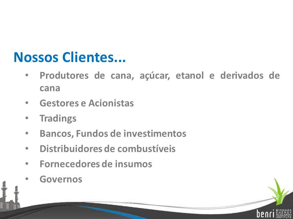 Nossos Clientes... Produtores de cana, açúcar, etanol e derivados de cana. Gestores e Acionistas. Tradings.