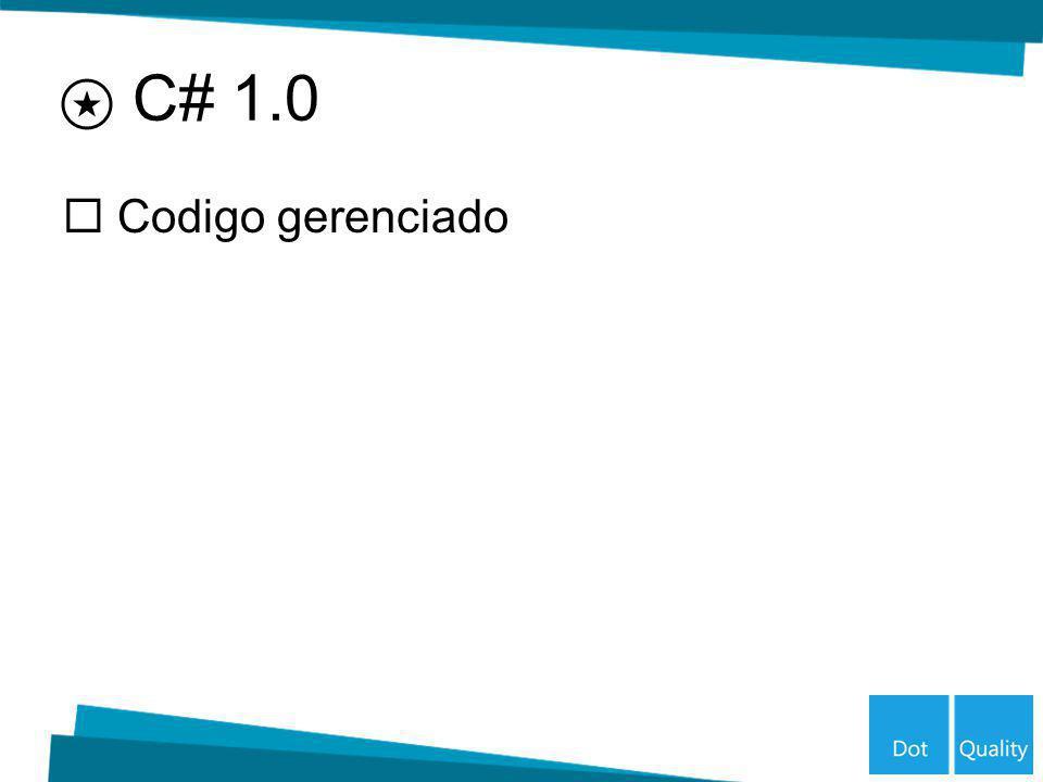 C# 1.0 Codigo gerenciado