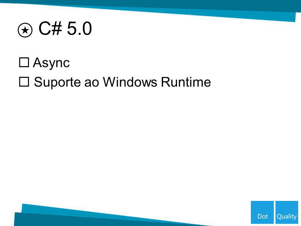 C# 5.0 Async Suporte ao Windows Runtime